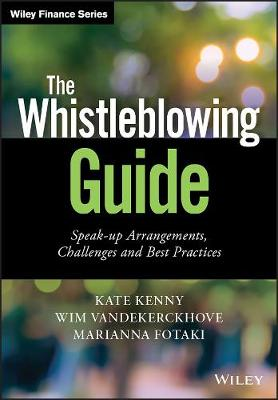 The Whistleblowing Guide: Speak-up Arrangements, Challenges and Best Practices - Wiley Finance (Hardback)