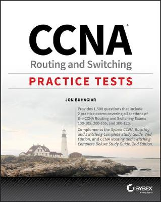 CCNA Routing and Switching Practice Tests: Exam 100-105, Exam 200-105, and Exam 200-125 (Paperback)