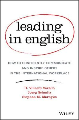 Leading in English: How to Confidently Communicate and Inspire Others in the International Workplace (Hardback)