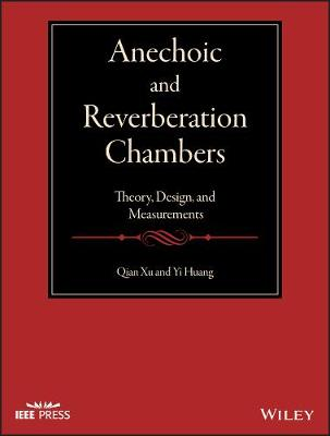Anechoic and Reverberation Chambers: Theory, Design, and Measurements - Wiley - IEEE (Hardback)