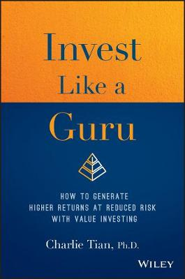 Invest Like a Guru: How to Generate Higher Returns At Reduced Risk With Value Investing (Hardback)