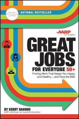 Great Jobs for Everyone 50 +, Updated Edition: Finding Work That Keeps You Happy and Healthy...and Pays the Bills (Paperback)