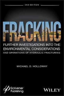 Cover Fracking: Further Investigations into the Environmental Considerations and Operations of Hydraulic Fracturing