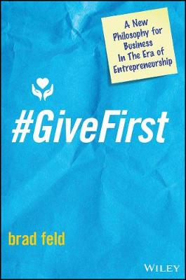 #GiveFirst: A New Philosophy for Business in The Era of Entrepreneurship (Hardback)
