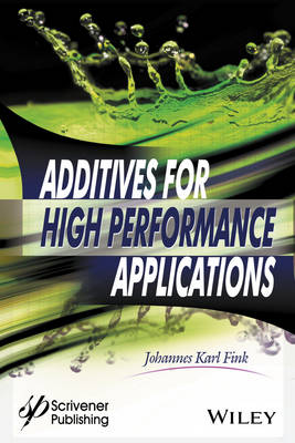 Additives for High Performance Applications: Chemistry and Applications (Hardback)