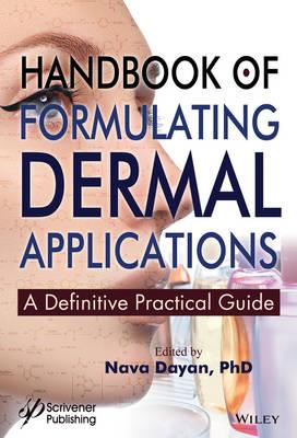 Handbook of Formulating Dermal Applications: A Definitive Practical Guide (Hardback)