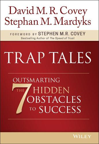 Trap Tales: Outsmarting the 7 Hidden Obstacles to Success (Hardback)