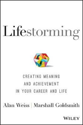 Lifestorming: Creating Meaning and Achievement in Your Career and Life (Hardback)