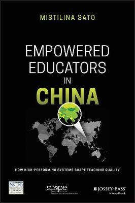 Empowered Educators in China: How High-Performing Systems Shape Teaching Quality (Paperback)