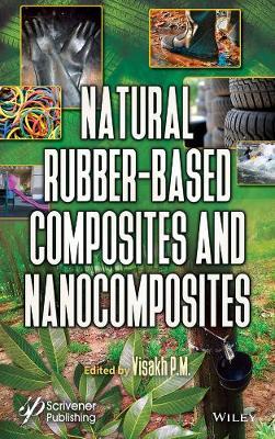Natural Rubber Composites and Nanocomposites (Hardback)