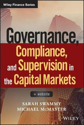 Governance, Compliance and Supervision in the Capital Markets: + Website - Wiley Finance (Hardback)