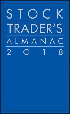 Stock Trader's Almanac 2018 - Almanac Investor Series (Paperback)