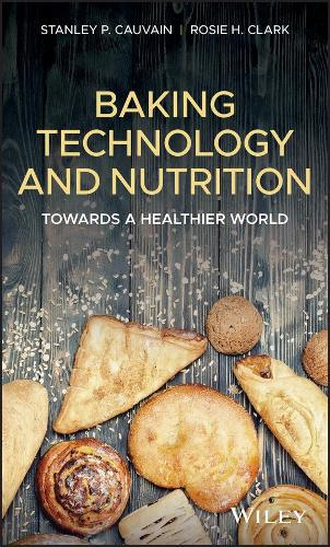 Baking Technology and Nutrition: Towards a Healthier World (Hardback)