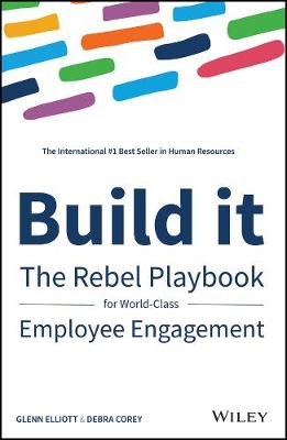 Build It: The Rebel Playbook for World-Class Employee Engagement (Hardback)