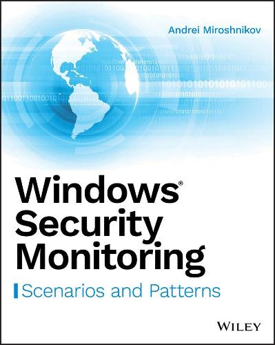 Windows Security Monitoring: Scenarios and Patterns (Paperback)
