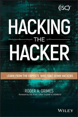 Hacking the Hacker: Learn From the Experts Who Take Down Hackers (Paperback)