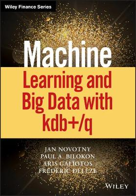 Machine Learning and Big Data with KDB+/Q - Wiley Finance (Hardback)