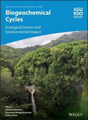 Biogeochemical Cycles: Ecological Drivers and Environmental Impact - Geophysical Monograph Series (Hardback)