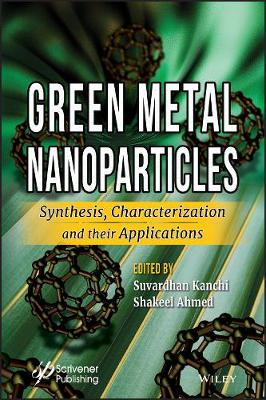 Green Metal Nanoparticles: Synthesis, Characterization and their Applications (Hardback)