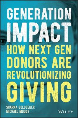 Generation Impact: How Next Gen Donors Are Revolutionizing Giving (Hardback)