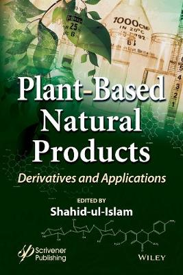 Plant-Based Natural Products: Derivatives and Applications (Hardback)