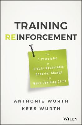 Training Reinforcement: The 7 Principles to Create Measurable Behavior Change and Make Learning Stick (Hardback)