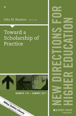 Toward a Scholarship of Practice: New Directions for Higher Education, Number 178 - J-B HE Single Issue Higher Education (Paperback)