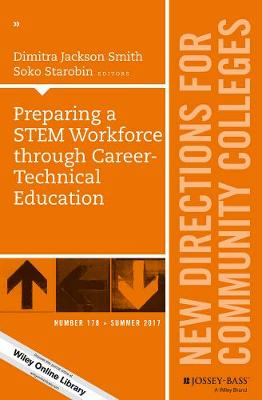 Preparing a STEM Workforce through Career-Technical Education: New Directions for Community Colleges, Number 178 - J-B CC Single Issue Community Colleges (Paperback)