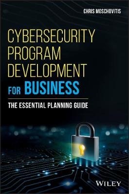 Cybersecurity Program Development for Business: The Essential Planning Guide (Hardback)