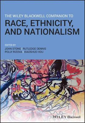 The Wiley Blackwell Companion to Race, Ethnicity, and Nationalism (Hardback)