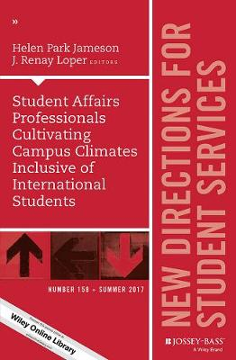 Student Affairs Professionals Cultivating Campus Climates Inclusive of International Students: New Directions for Student Services, Number 158 - J-B SS Single Issue Student Services (Paperback)