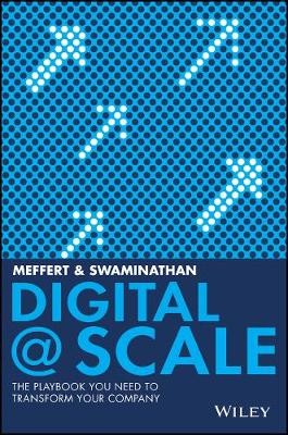Digital @ Scale: The Playbook You Need to Transform Your Company (Hardback)