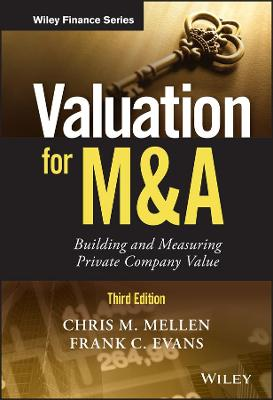 Valuation for M&A: Building and Measuring Private Company Value - Wiley Finance (Hardback)