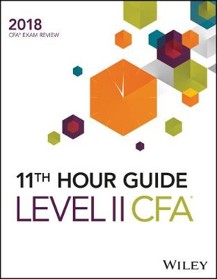 Wiley 11th Hour Guide for 2018 Level II CFA Exam - CFA Curriculum 2018 (Paperback)