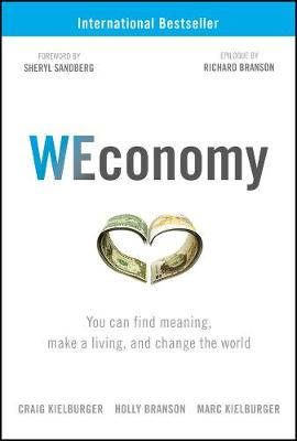 WEconomy: You Can Find Meaning, Make A Living, and Change the World (Hardback)