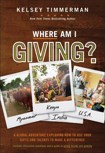 Where Am I Giving: A Global Adventure Exploring How to Use Your Gifts and Talents to Make a Difference - Where am I? (Hardback)