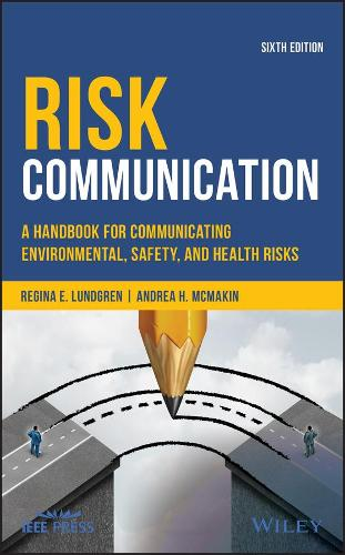 Risk Communication: A Handbook for Communicating Environmental, Safety, and Health Risks (Hardback)