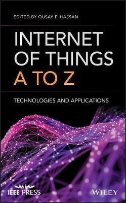 Internet of Things A to Z: Technologies and Applications (Hardback)