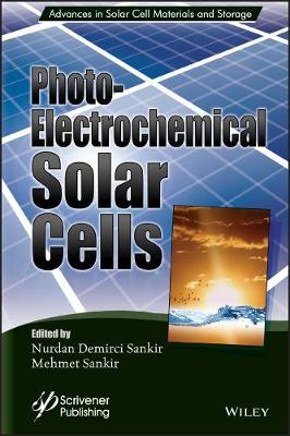 Photoelectrochemical Solar Cells - Advances in Solar Cell Materials and Storage (ASCMS) (Hardback)