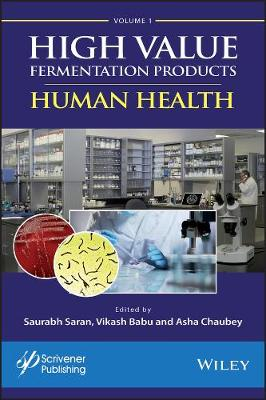 High Value Fermentation Products Volume 1: Human Health (Hardback)