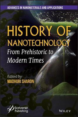 History of Nanotechnology: From Prehistoric to Modern Times (Hardback)