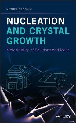 Nucleation and Crystal Growth: Metastability of Solutions and Melts (Hardback)