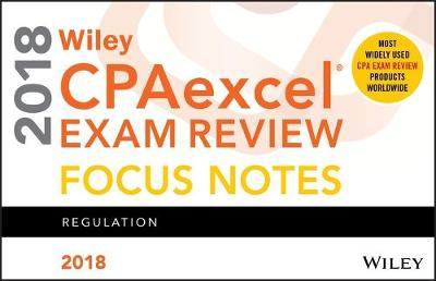 Wiley CPAexcel Exam Review 2018 Focus Notes: Regulation (Paperback)