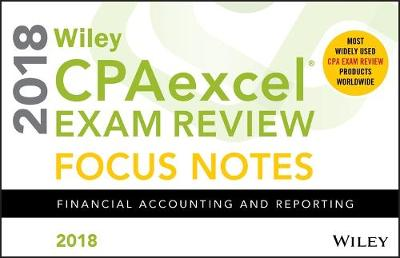 Wiley CPAexcel Exam Review 2018 Focus Notes: Financial Accounting and Reporting (Paperback)