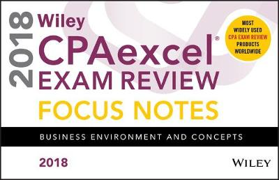 Wiley CPAexcel Exam Review 2018 Focus Notes: Business Environment and Concepts (Paperback)