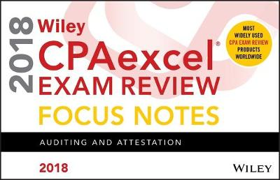 Wiley CPAexcel Exam Review 2018 Focus Notes: Auditing and Attestation (Paperback)