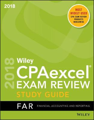 Wiley CPAexcel Exam Review 2018 Study Guide: Financial Accounting and Reporting (Paperback)