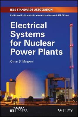 Electrical Systems for Nuclear Power Plants (Hardback)