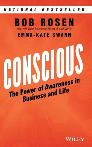Conscious: The Power of Awareness in Business and Life (Hardback)