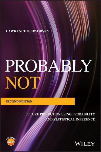 Probably Not: Future Prediction Using Probability and Statistical Inference (Paperback)